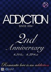 ADDICTION 2nd Anniversary