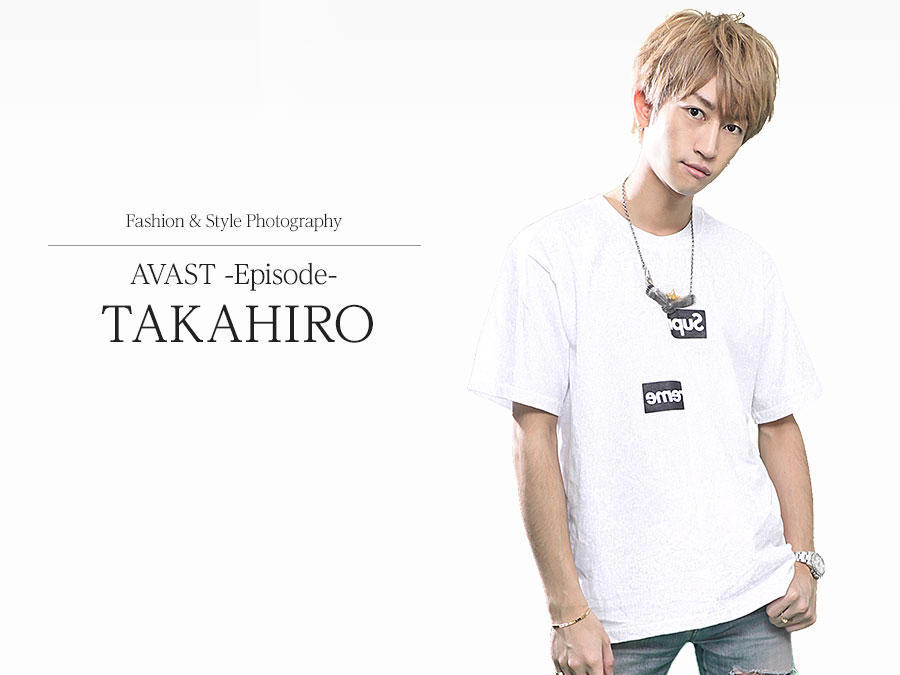 Fashion & Style AVAST -Episode- TAKAHIROのアイキャッチ画像